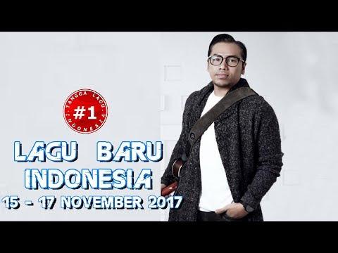 LAGU BARU INDONESIA  (15  - 17 November 2017)