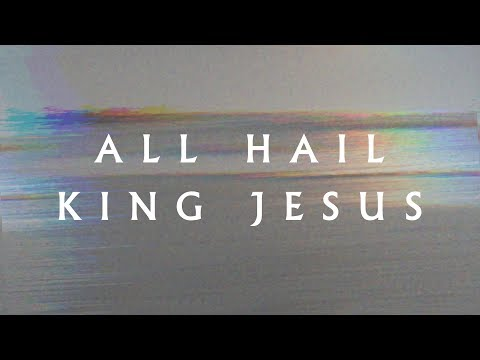 """All Hail King Jesus"" (Lyric Video) - Jeremy Riddle 