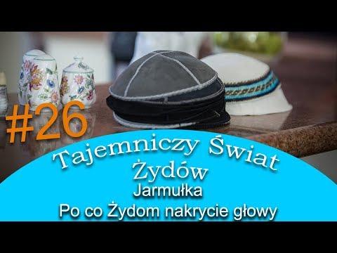 Dlaczego Żydzi noszą jarmułkę - Tajemniczy Świat Żydów #26