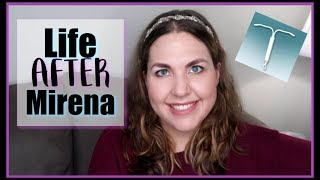 Life AFTER Mirena | Mirena IUD Removal | Bloating, Weight Loss, Acne... What Actually Happened?