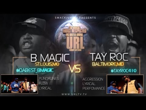 SMACK/URLTV PRESENTS : B MAGIC VS TAY ROC