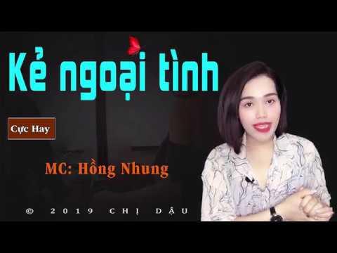 Kẻ ngoại tình – Truyện tâm lí tình cảm cực hay do #mchongnhung diễn đọc