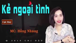 Kẻ ngoại tình - Truyện tâm lí tình cảm cực hay do #mchongnhung diễn đọc