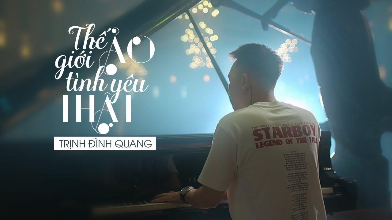 Thế Giới Ảo Tình Yêu Thật Remake – Trịnh Đình Quang [Official MV] #TGATYT
