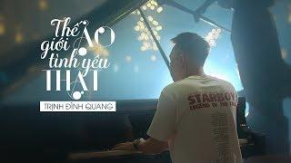 Thế Giới Ảo Tình Yêu Thật Remake - Trịnh Đình Quang [Official MV] #TGATYT