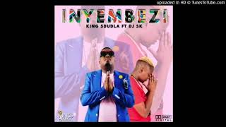 INYEMBEZI_ King Sdudla Feat DJ SK