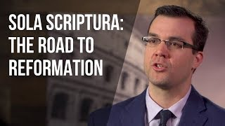 Sola Scriptura: The Road to Reformation