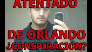 El atentado de Orlando ¿Conspiración?