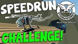 SPEEDRUN CHALLENGE!  -  Stormworks: Build and Rescue  -  Spanners Attempt