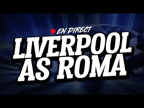 🔴 direct / live : liverpool - as roma // club house