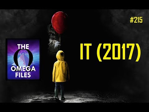 THE OMEGA FILES #215 - IT (2017)