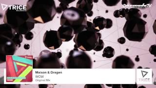 Maison & Dragen - WOW (Original Mix)
