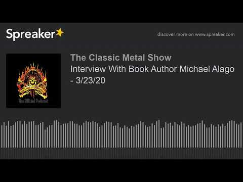 Interview With Book Author Michael Alago - 3/23/20