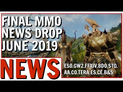 Final MMO News Drop June 2019: ESO's DLC Events, FFXIV's New TV Show + B&S, GW2, BDO and More