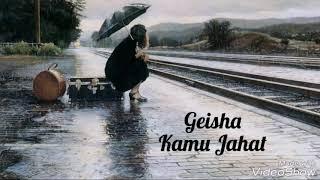 Geisha - Kamu Jahat (Lirik)