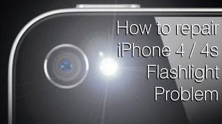 How Fix Iphone 4s Flashlight Problem Destructive Fix