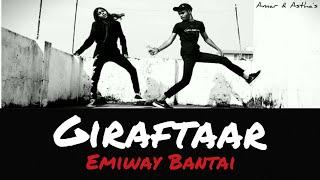 Giraftaar | Emiway Bantai |   Dance Choreography | Raftaar | Amar & Astha