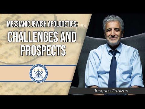 MESSIANIC JEWISH APOLOGETICS: CHALLENGES AND PROSPECTS - Jacques Gabizon