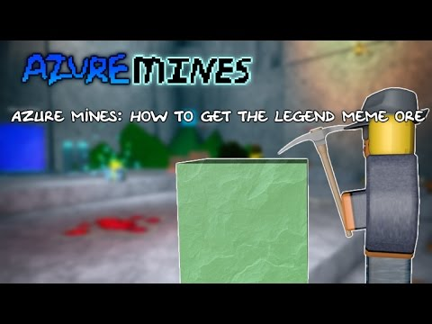 Azure Mines: How To Find The Dank MEME ORE