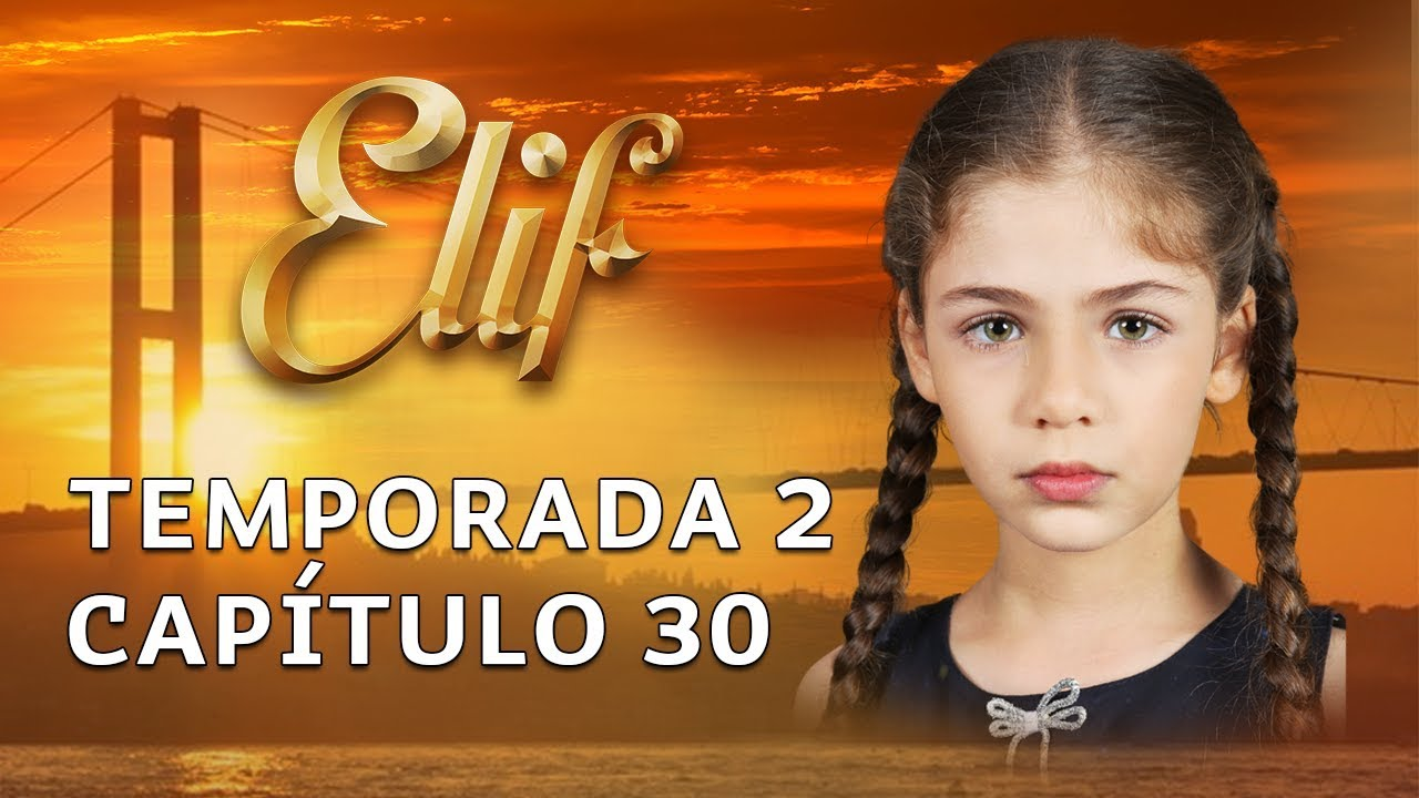 Download Elif Capítulo 213 (Temporada 2) | Español