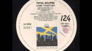 TOTAL ECLIPSE - Come together (lifeforce club mix) 1993