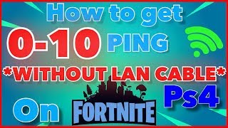 HOW TO GET 0-10 PING *WITHOUT LAN CABLE* ON FORTNITE PS4! | H3ADSH0T
