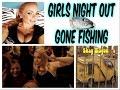 Gone Fishing: Girls Night Out