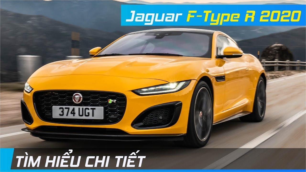 Chi tiết Jaguar F-Type R 2020 | Mạnh như siêu xe, nghênh chiến Porsche 911 Turbo | XE24h