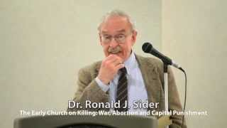 Ronald J Sider—The Early Church on Killing—March 31, 2012
