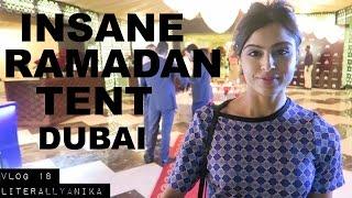 DUBAI TRAVEL VLOG18 - INSANE RAMADAN TENT AT ATLANTIS THE PALM