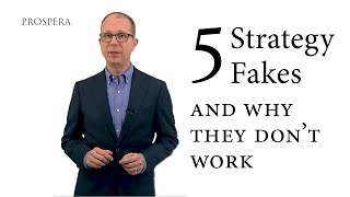 Five Strategy Fakes—and Why They Don't Work
