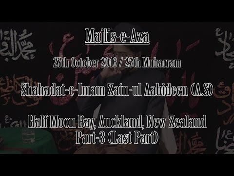 Majlis-e-Aza | Shahadat-e-Imam Zain-ul-Aabideen (A.S) | 27-10-2016, 25th Muharram | P3