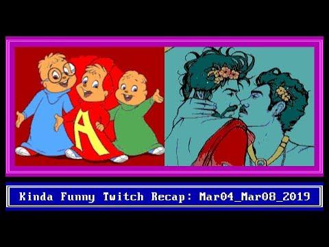Kinda Funny Twitch Recap - Mar 4-8 2019
