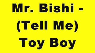 Mr. Bishi - (Tell Me) Toy Boy