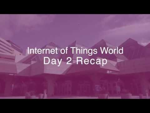 Internet of Things World 2018: Day 02 Summary