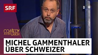 Michel Gammenthaler: Deutsche über Schweizer | Comedy aus dem Labor