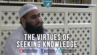 The Virtues Of Seeking Knowledge - Yousaf Jahangir