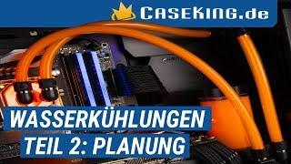 Wasserkühlung Teil 2 - Planungshilfe Wakü - Caseking TV