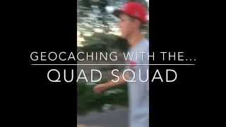 Geocaching with the Quad Squad: Episode 1