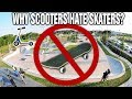 - WHY SCOOTERS HATE SKATERS?