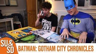 Batman™: Gotham City Chronicles - Shut Up & Sit Down Review