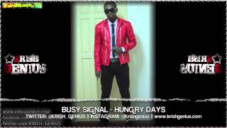 Busy Signal - Hungry Days [Street of Gold Riddim] May 2013
