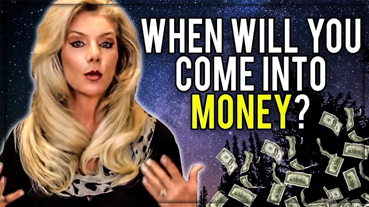 When will You come into Money?