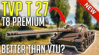 NEW TVP T27 - New Premium Czech • Better Than TVP VTU? ► World of Tanks TVP T 27