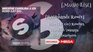 Breathe Carolina & Izii - Echo (Let Go) [The Remixes] Album Completo Download
