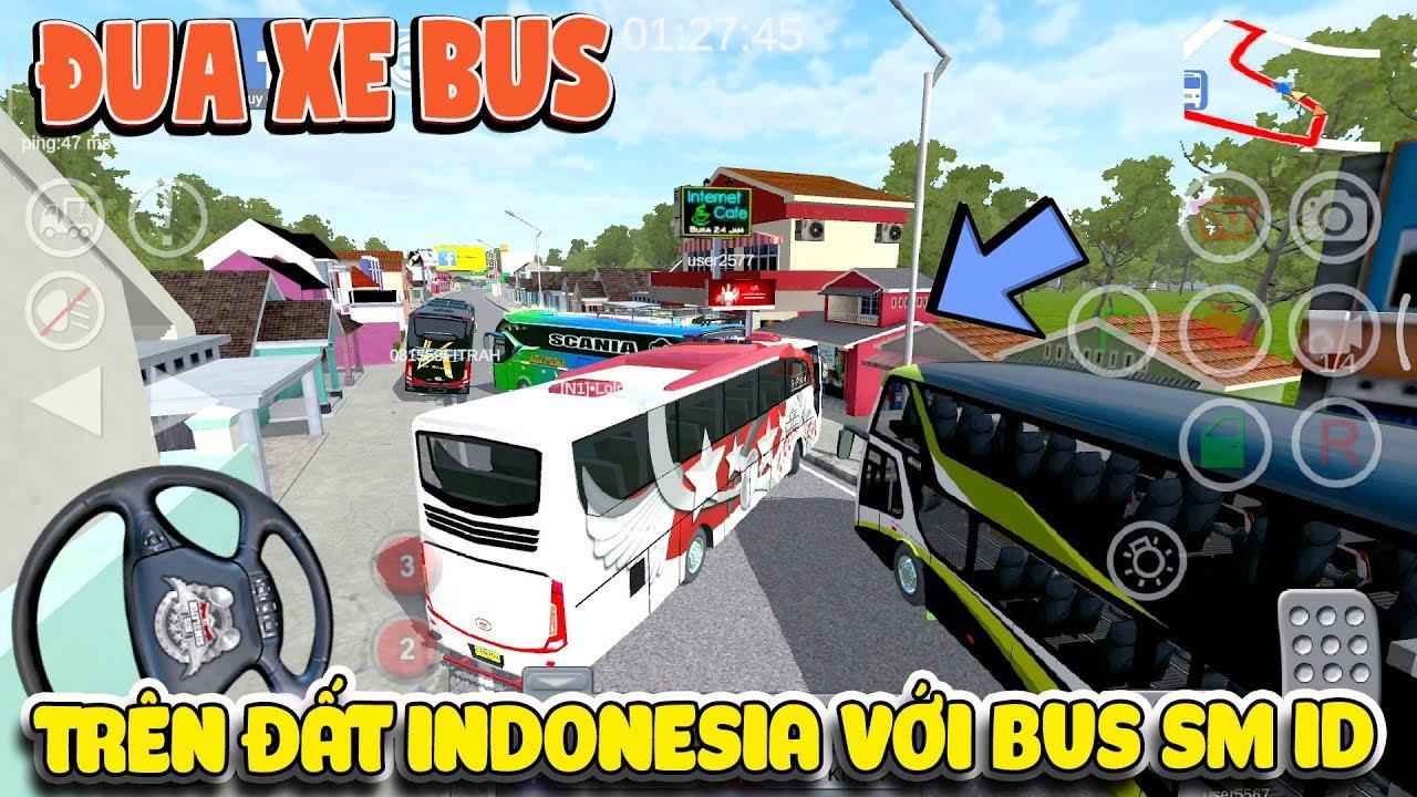 Đua thử xe buýt Indonesia Bus Simulator ID | Văn Hóng