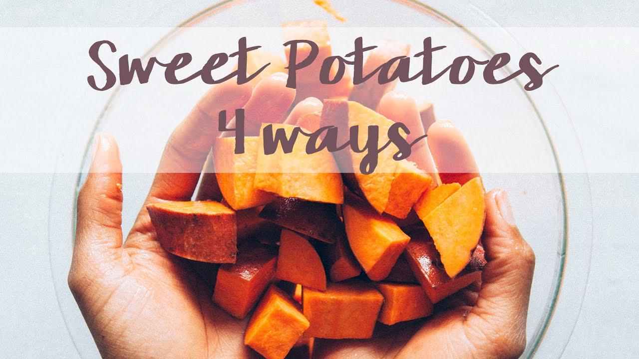 4 ways to eat a Sweet Potato {Savory + Sweet}