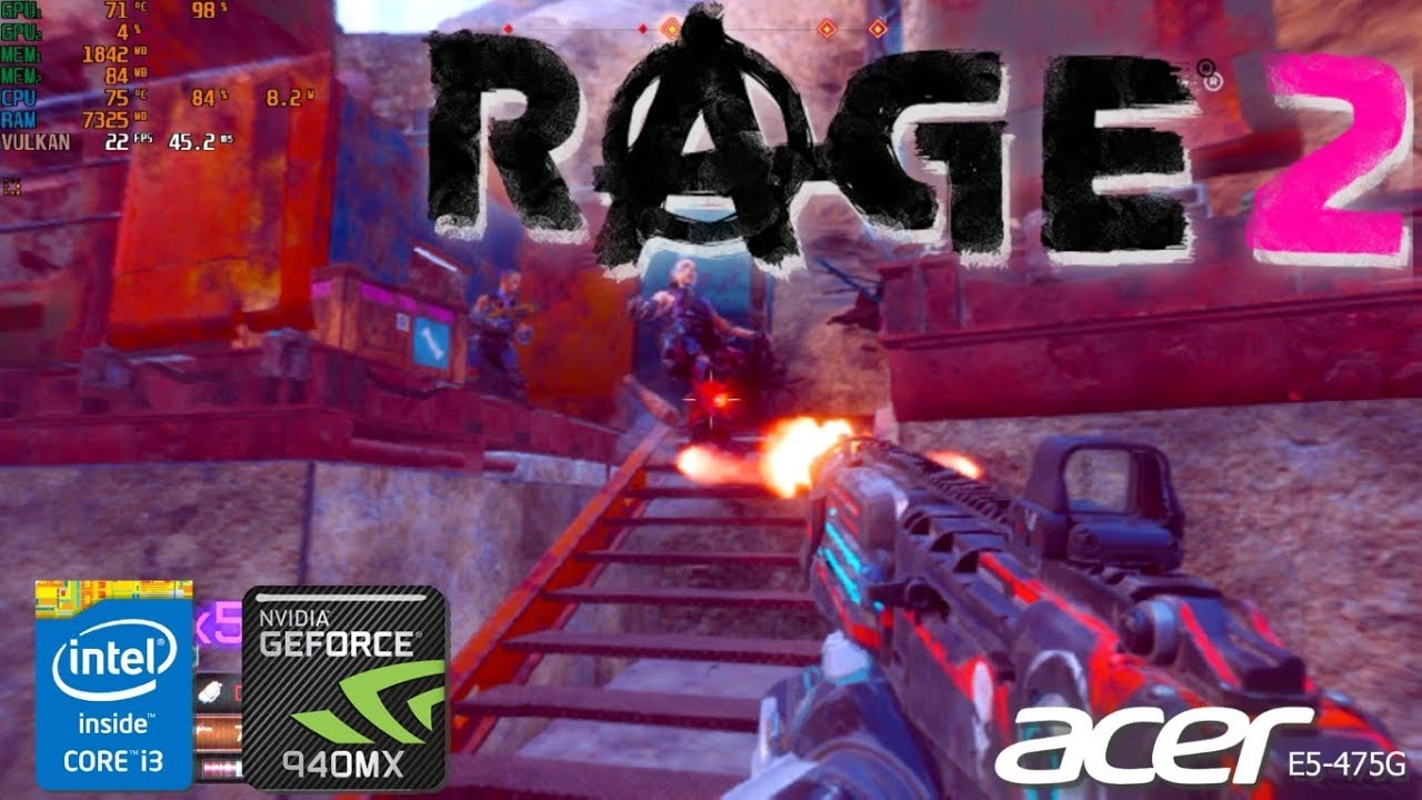Rage 2 Gameplay Dual Core Fix Geforce 940MX Acer Aspire E5-475G i3-6006u