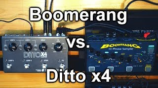 TC Electronic Ditto X4 Vs. Boomerang III Phrase Sampler - Loopers Comparison