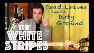 Guitar Lesson: How To Play Dead Leaves and the Dirty Ground by The White Stripes